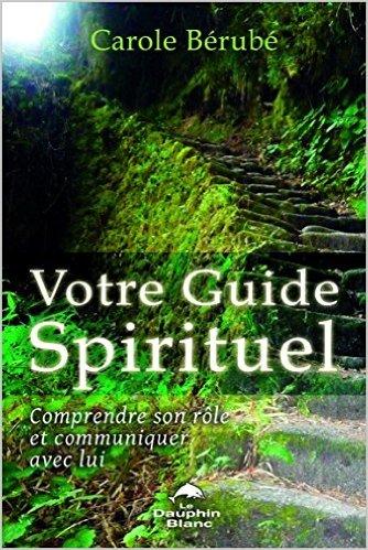 Votre Guide Spirituel – Comprendre son rôle et communiquer avec lui