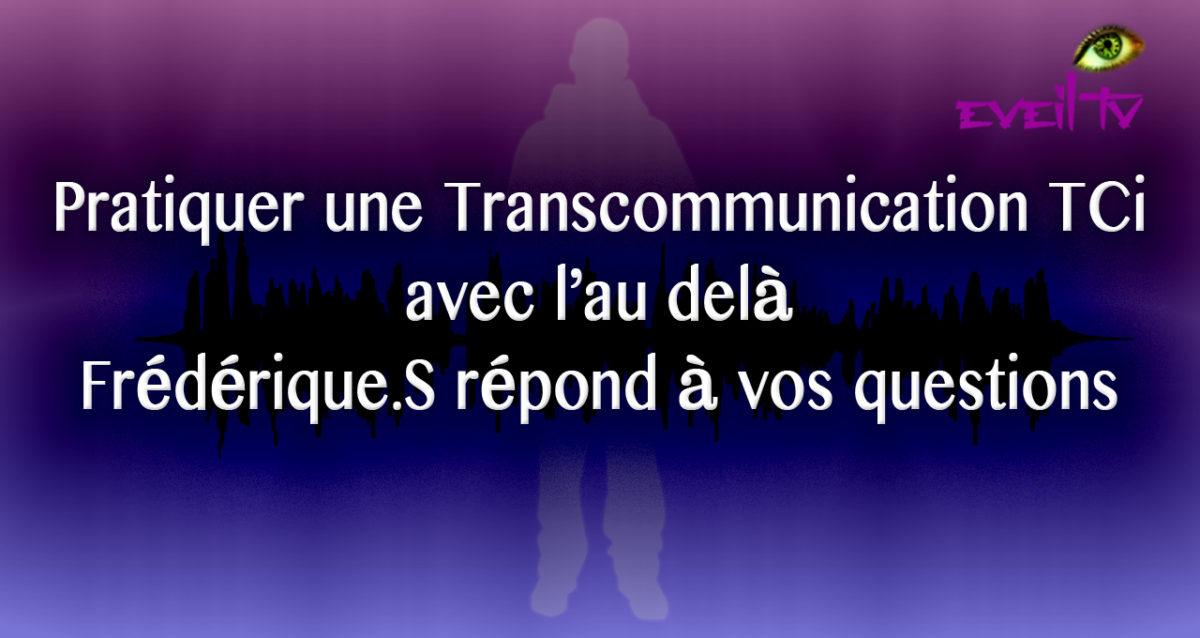 Pratiquer une Transcommunication avec l'au delà, explication et réponses