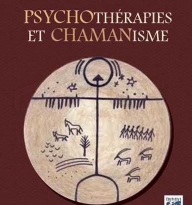 Psychotérapie et chamanisme : Thérapie de l'âme, voyage dans le monde du rêve