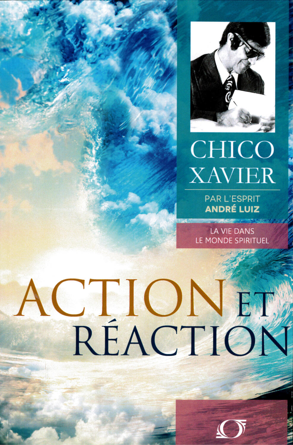 Action Et Réaction de Chico Xavier
