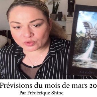 Les prévisions du mois de mars 2021 par Frédérique Shine