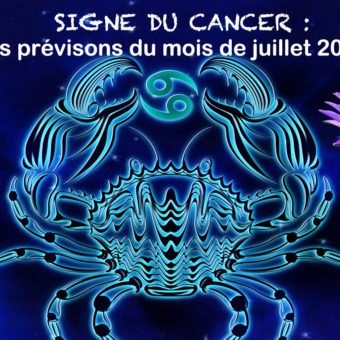 SIGNE DU CANCER: Les prévisions du mois de juillet 2021 - Par Frédérique Shine