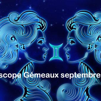 Prévisions & Horoscope Gémeaux ♊ septembre 2021