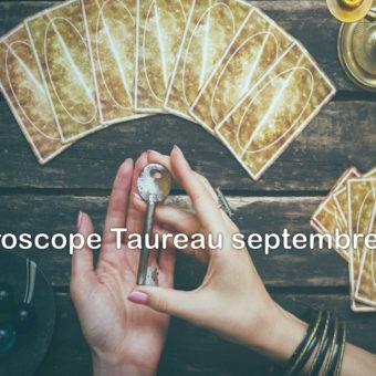 Prévisions & Horoscope Taureau ♉ septembre 2021